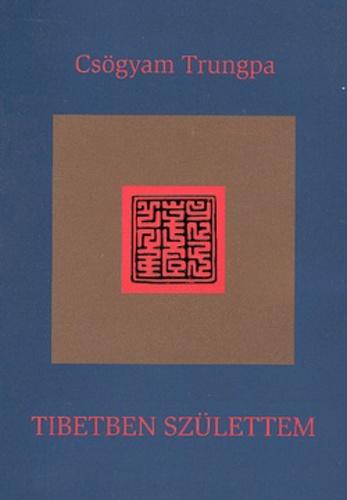 csögyam trungpa tibetben születtem