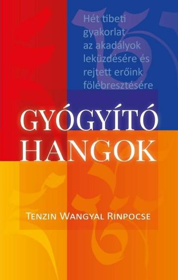 Tenzin Wangyal Rinpocse gyogyito hangok könyv