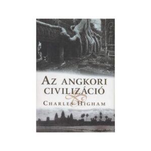 Charles Higham Az angkori civilizáció