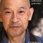 Sunrjú Szuzuki Nincs mindig úgy. A Zen igaz szellemének gyakorlása
