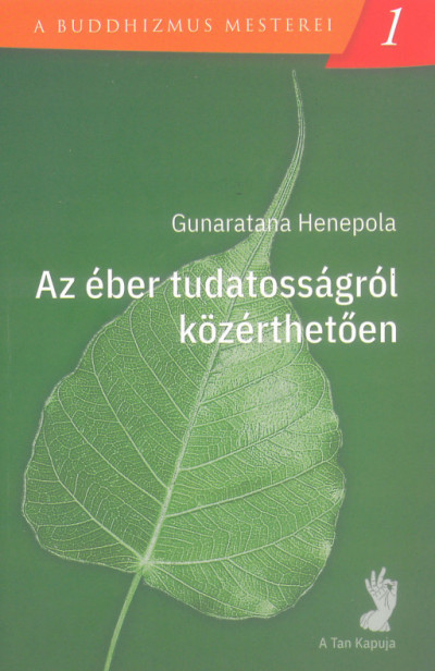 Gunaratana Henepola Az éber tudatosságról közérthetően könyv