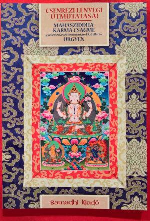 Mahasziddha Karma Csagme - Urgyen: Csenrézi lényegi útmutatásai